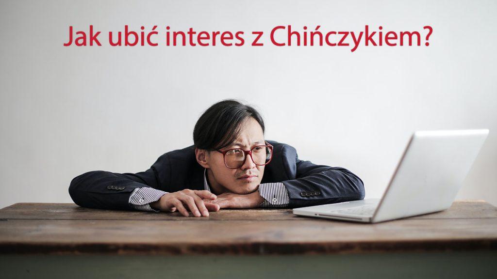 jak ubić interes z Chińczykiem